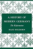 Holborn, Hajo: A History of Modern Germany: The Reformation