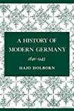Holborn, Hajo: A History of Modern Germany, 1840-1945