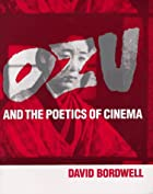 Ozu and the Poetics of Cinema by David…
