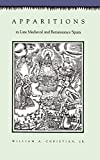 Christian, William A.: Apparitions in Late Medieval and Renaissance Spain