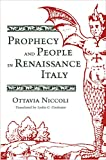 Niccoli, Ottavia: Prophecy and People in Renaissance Italy