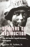 Sydnor, Charles W.: Soldiers of Destruction: The Ss Death&#39;s Head Division, 1933-1945