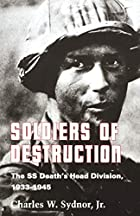 Soldiers of Destruction by Charles W. Sydnor…