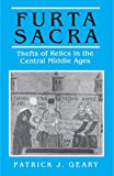 Geary, Patrick J.: Furta Sacra: Thefts of Relics in the Central Middle Ages