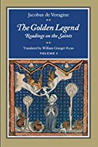 The Golden Legend by Jacobus de Voragine