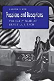 Hake, Sabine: Passions and Deceptions: The Early Films of Ernst Lubitsch
