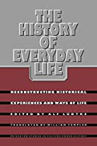 The History of Everyday Life by Alf Ludtke