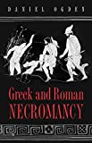 Ogden, Daniel: Greek and Roman Necromancy