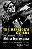Prince, Stephen: The Warrior&#39;s Camera: The Cinema of Akira Kurosawa