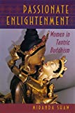 Shaw, Miranda: Passionate Enlightenment: Women in Tantric Buddhism