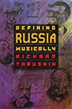 Richard Taruskin: Defining Russia Musically