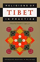 Religions of Tibet in practice by Donald S.&hellip;