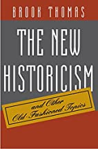 The New Historicism and Other Old-Fashioned…