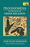 Harrison, Jane Ellen: Prolegomena to the Study of Greek Religion