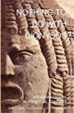 Winkler, John J.: Nothing to Do With Dionysus?: Athenian Drama in Its Social Context