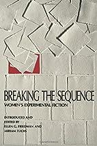 Breaking the Sequence by Ellen G. Friedman