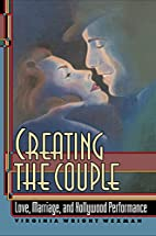 Creating the Couple by Virginia Wexman…