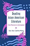 Wong, Sau-Ling Cynthia: Reading Asian American Literature: From Necessity to Extravagance