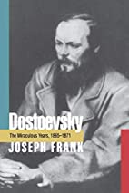 Dostoevsky: The Miraculous Years, 1865-1871…