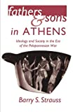 Strauss, Barry S.: Fathers and Sons in Athens: Ideology and Society in the Era of the Peloponnesian War