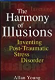Young, Allan: The Harmony of Illusions: Inventing Post-Traumatic Stress Disorder