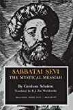 Scholem, Gershom Gerhard: Sabbatai Sevi: The Mystical Messiah (Bollingen Series, No. 93)