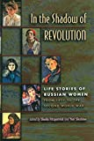 Fitzpatrick, Sheila: In the Shadow of Revolution: Life Stories of Russian Women from 1917 to the Second World War