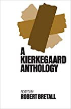 A Kierkegaard Anthology by Soren Kierkegaard