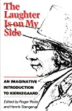 Poole, Roger: The Laughter Is on My Side: An Imaginative Introduction to Kierkegaard