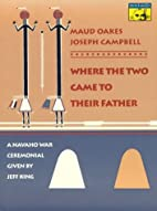 Where the Two Came to Their Father by Maud…