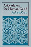 Richard Kraut: Aristotle on the Human Good