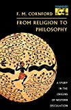 Cornford, F.M.: From Religion to Philosophy: A Study in the Origins of Western Speculation