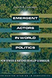 Cederman, Lars-Erik: Emergent Actors in World Politics: How States and Nations Develop and Dissolve