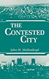 John Hull Mollenkopf: The Contested City