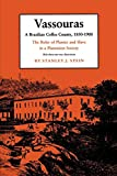 Stein, Stanley J.: Vassouras: A Brazilian Coffee County, 1850-1900