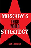 Alvin Z. Rubinstein: Moscow's Third World Strategy
