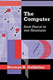 Goldstine, Herman H.: The Computer from Pascal to Von Neumann
