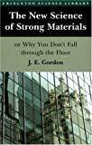 James Edward Gordon: The New Science of Strong Materials or Why You Don't Fall Through the Floor