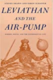 Schaffer, Simon: Leviathan and the Air Pump: Hobbes, Boyle, and the Experimental Life