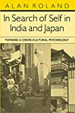 Roland, Alan: In Search of Self in India and Japan: Toward a Cross-Cultural Psychology