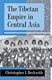 Beckwith, Christopher I.: The Tibetan Empire in Central Asia: A History of the Struggle for Great Power Among Tibetans, Turks, Arabs, and Chinese During the Early Middle Ages