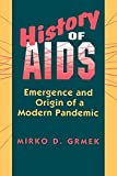 Maulitz, Russell C.: History of AIDS: Emergence and Origin of a Modern Pandemic