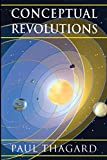 Thagard, Paul: Conceptual Revolutions