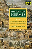Fowden, Garth: The Egyptian Hermes: A Historical Approach to the Late Pagan Mind