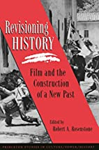 Revisioning History by Robert A. Rosenstone