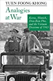 Khong, Yuen Foong: Analogies at War: Korea, Munich, Dien Bien Phu, and the Vietnam Decisions of 1965