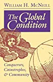 McNeill, William H.: The Global Condition: Conquerors, Catastrophes, and Community