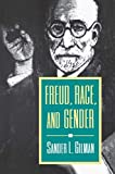 Gilman, Sander L.: Freud, Race, and Gender