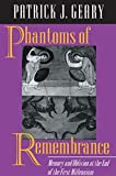 Geary, Patrick J.: Phantoms of Remembrance: Memory and Oblivion at the End of the First Millennium