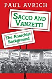 Avrich, Paul: Sacco and Vanzetti: The Anarchist Background